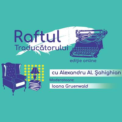 Alexandru Al. Șahighian la Raftul traducătorului @Cărturești